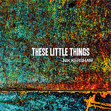 Nik Kershaw - These Little Things EP