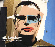 Nik Kershaw - Somebody Loves You (single)
