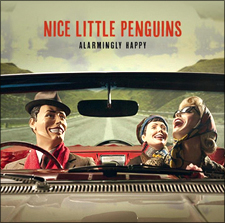 Nice Little Penguins - Alarmingly Happy (2012)
